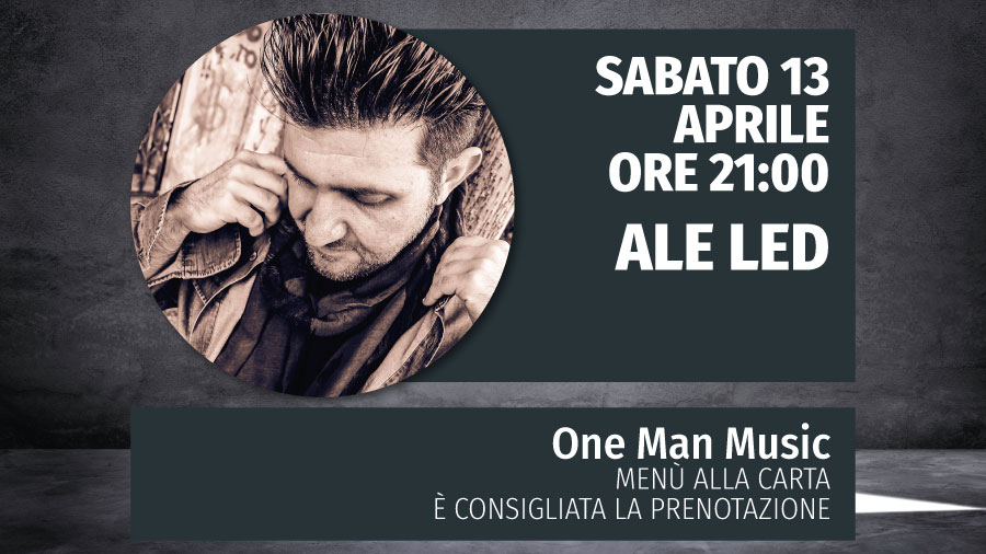 One Man Music con Ale Led